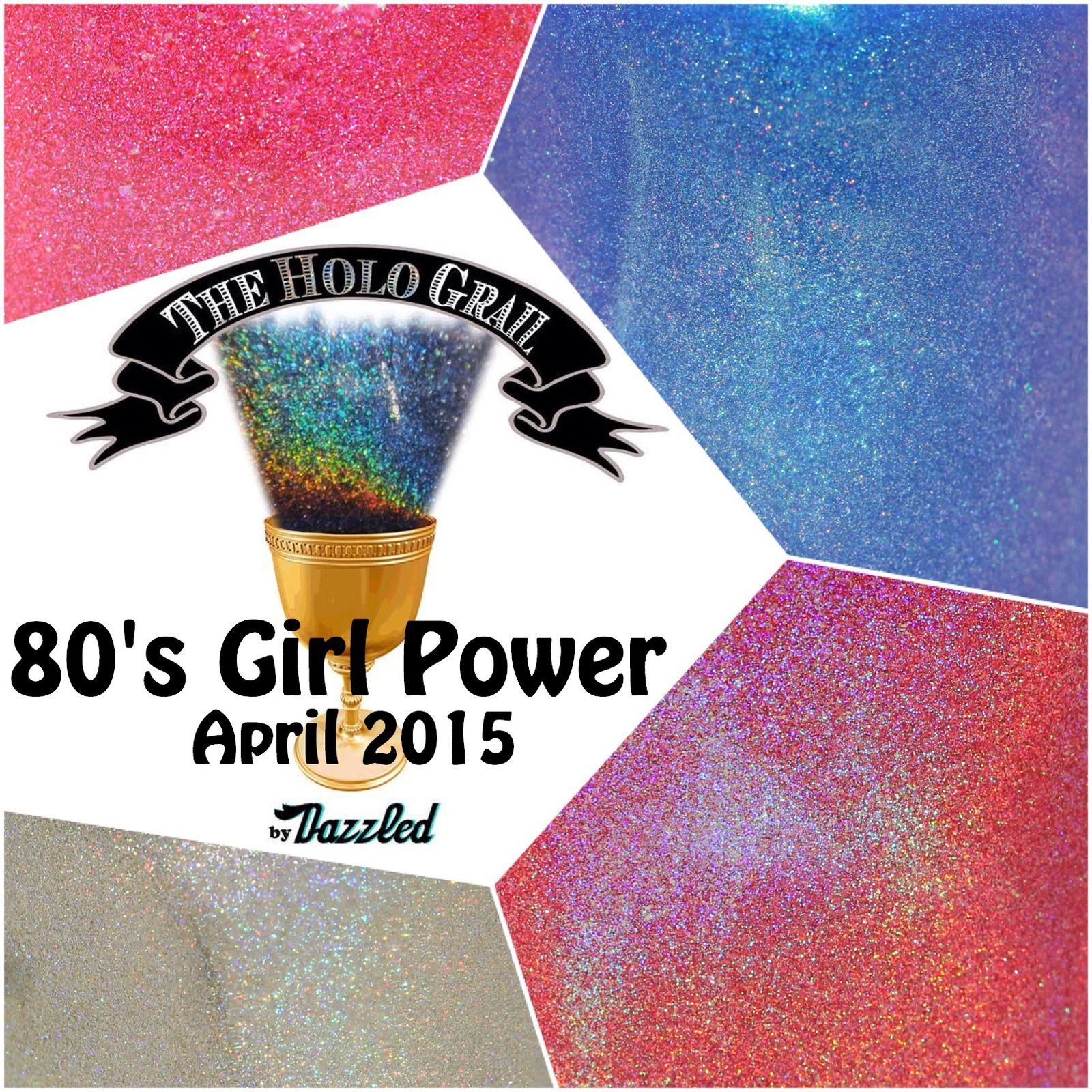 The Holo Grail Box by Dazzled - April 2015 - 80's Girl Power