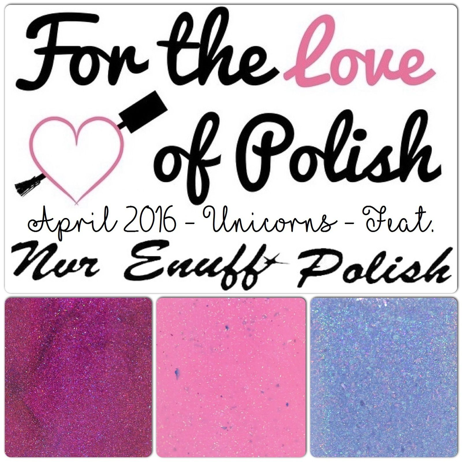 For The Love of Polish - April 2016 - Unicorns