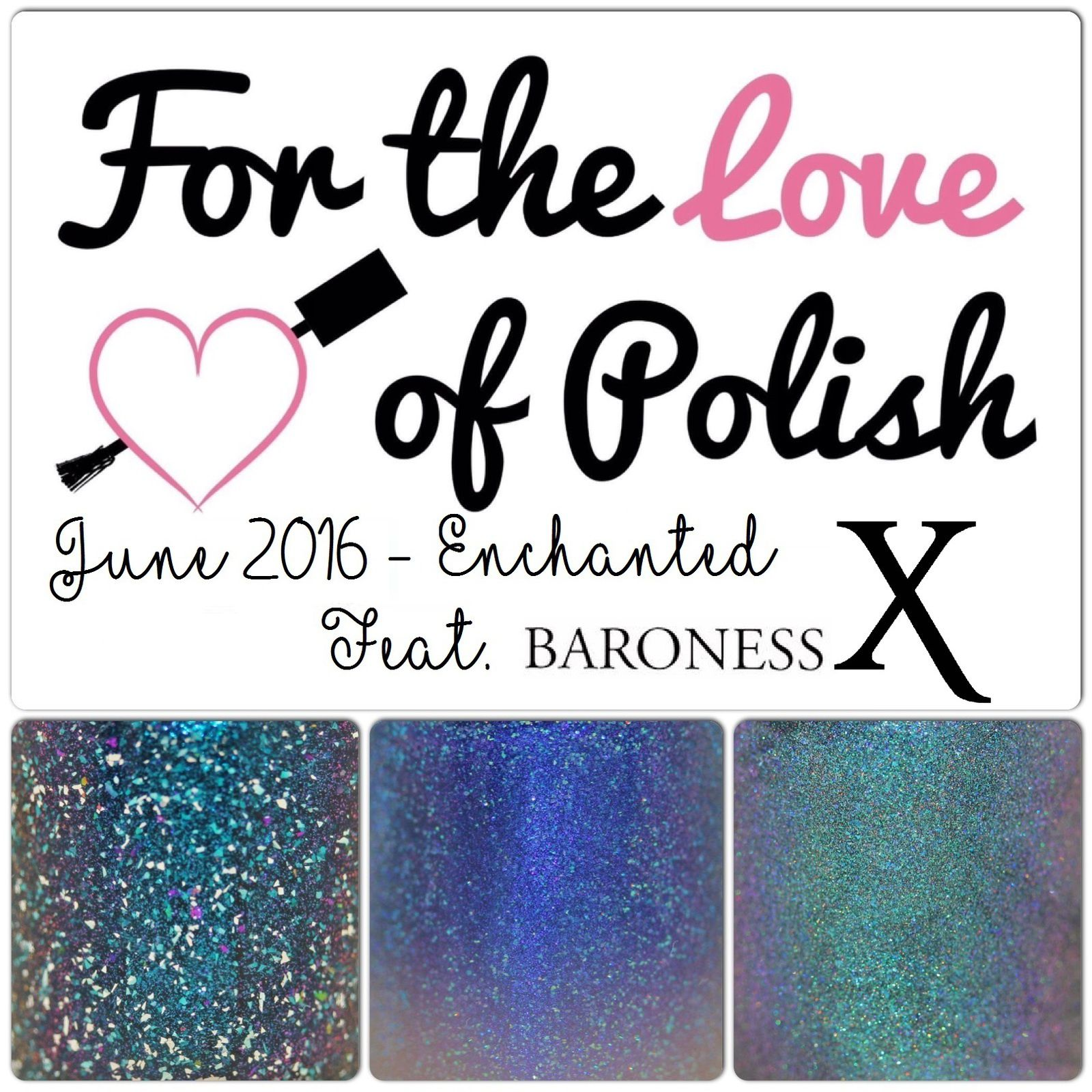 For The Love of Polish - June 2016 - Enchanted