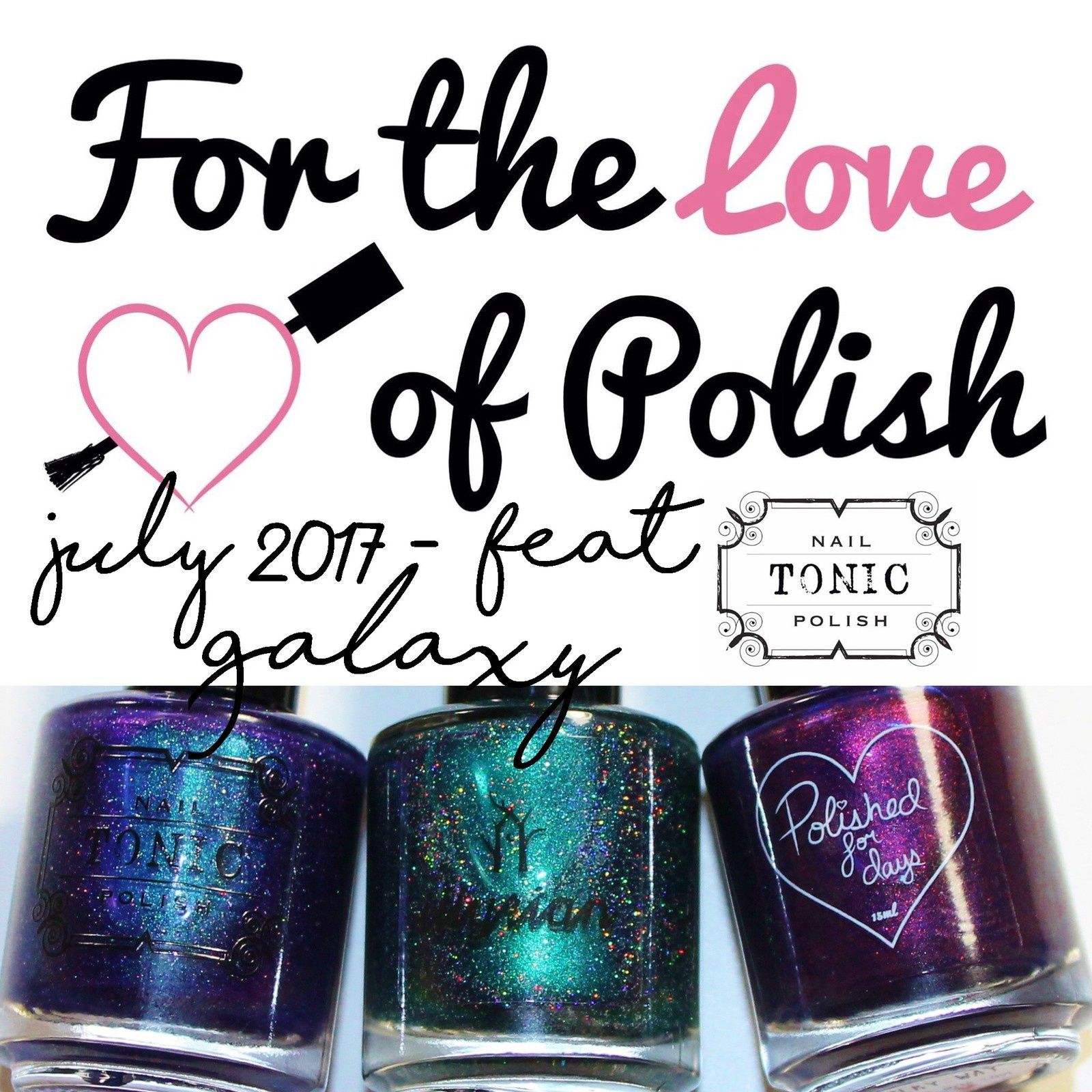 For The Love of Polish - July 2017 - Galaxy