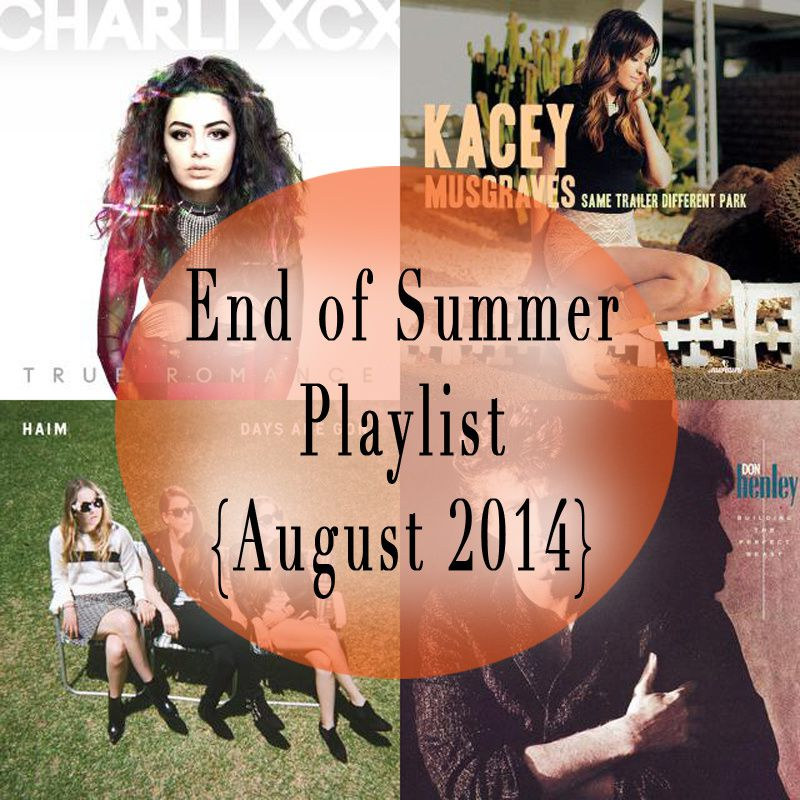 AUGUST 2014 PLAYLIST | END OF SUMMER