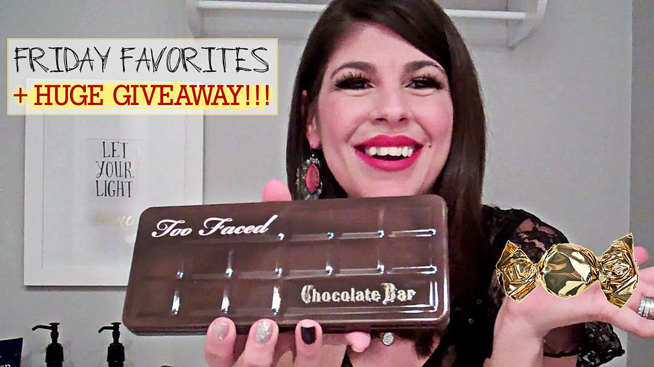 FRIDAY FAVORITES + TOO FACED GIVEAWAY