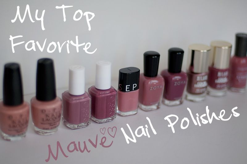 My Top 10 Favorite Mauve Nail Polishes
