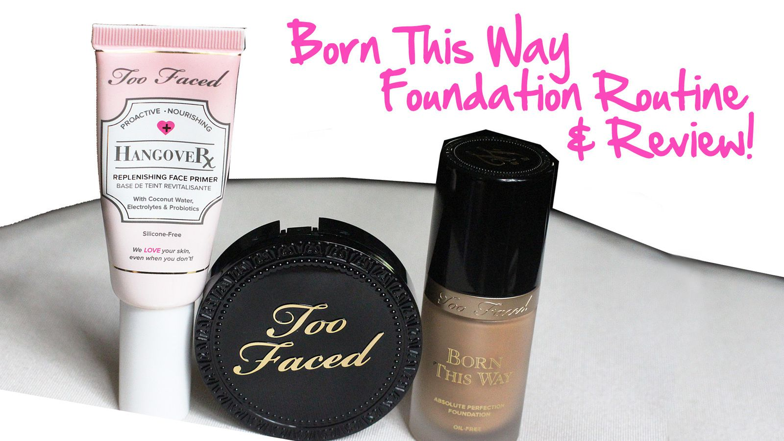 Too Faced Born This Way Foundation Review & Routine