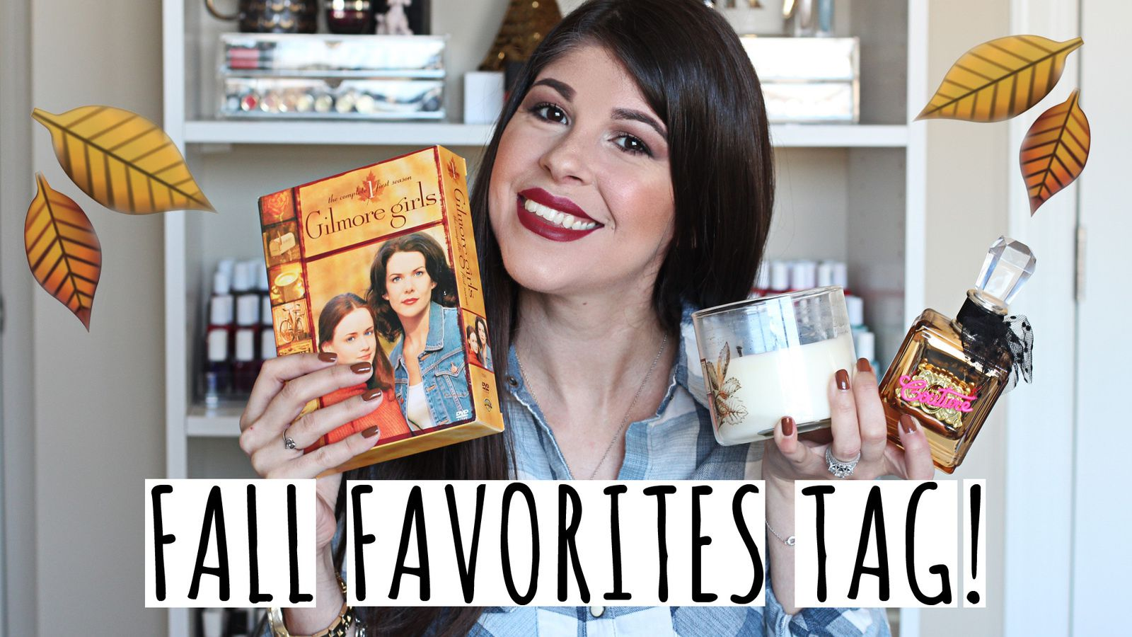 FALL FAVORITES TAG! 2016