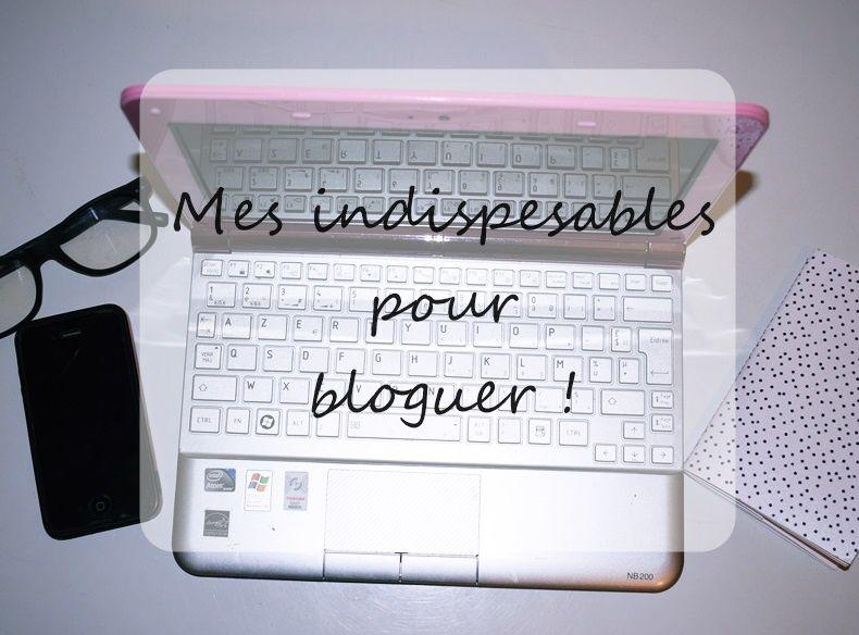 Mes indispensables pour bloguer