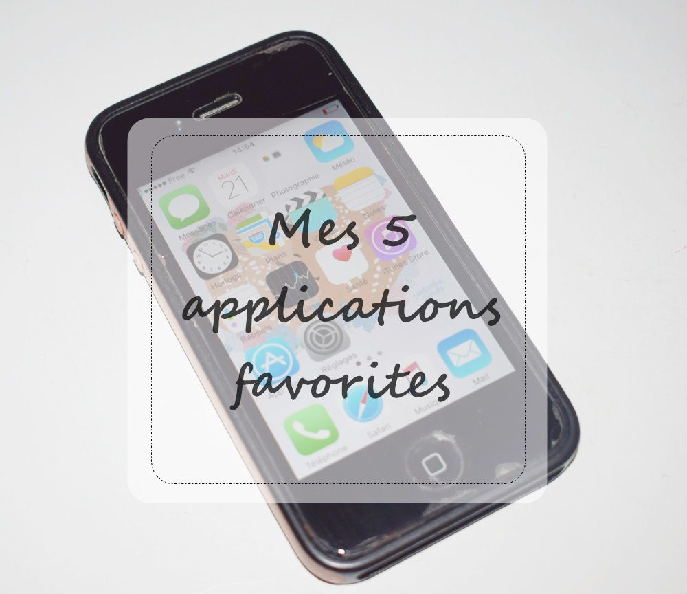 Mes 5 applications favorites