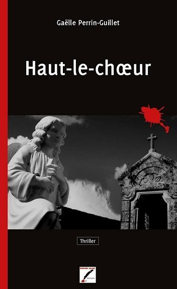 """Gaëlle PERRIN-GUILLET """"Haut-le-coeur"""", Rouge-Sang Editions, 280 pages, 9.80€"""