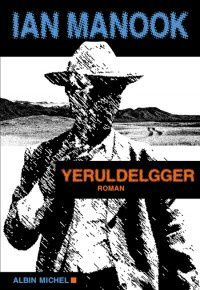 "Ian MANOOK ""Yeruldelgger"" Edition ALBIN MICHEL, 541 pages, 22€"