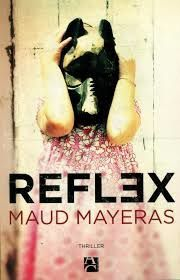"""Maud MAYERAS: """"REFLEX"""" Editions Anne Carriere, 367 pages, 21 €"""
