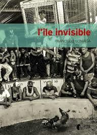 "Francisco SUNIAGA: ""L'ile invisible"" Editions Asphalte, 247 pages, 21€"