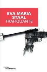 "Eva Maria STAAL ""Trafiquante"" Editions du Masque, 284 pages, 19.50€"