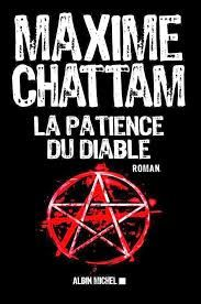 "Maxime CHATTAM ""La patience du diable"" Editions Albin Michel,"
