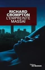 """Richard CROMPTON """"L'empreinte Massaï"""" editions du masque, avril 2014, 350 pages"""
