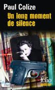 "Paul COLIZE ""Un long moment de silence"" Folio Policier, 508 pages, 8.40€"
