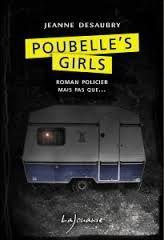 "Jeanne DESAUBRY ""Poubelle's girls"" Editions Lajouanie, 240 pages, 14.95€"