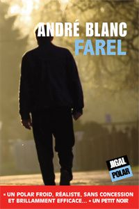 """André Blanc """"FAREL"""" Editions Polar Jigal, 280 pages, 18.50€"""