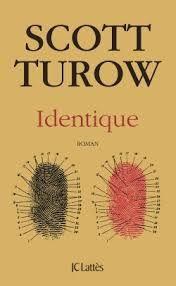 """Scott TUROW """"Identique"""""""