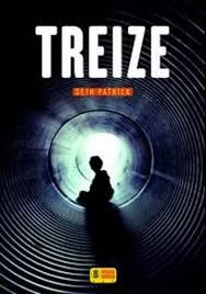 "Seth PATRICK ""Treize"" - Super 8 éditions - 566 pages, 21 €"