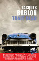 "Jacques BABLON ""Train Bleu"" Polar Jigal, 151 pages, 17€"