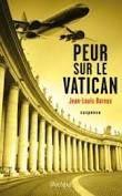 """Jean Louis BAROUX """"Peur sur le Vatican"""" Editions L'archipel, 312 pages, 19.95€"""