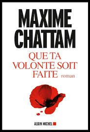 "Maxime CHATTAM ""Que ta volonté soit faite"" Editions Albin Michel, 368 pages, 21.90€"