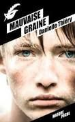 "Danielle THIERY ""Mauvaise Graine"" editions masque poche, 344 pages, 6.90€"
