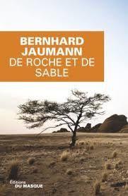 """Bernhard Jaumann """"De roche et de sable"""" editions Le masque, 275p, 20.90€"""