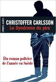 "Christoffer CARLSSON ""Le syndrome du pire"" Editions Ombres noires, 345 pages, 21€"