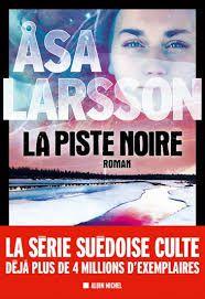 """Asa LARSSON """"La piste noire"""" Editions Albin Michel, 464 pages, 22€"""