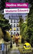 "Nadine MONFILS ""MAdame Edouard"" Edition Pocket, 256p, 6.20€"