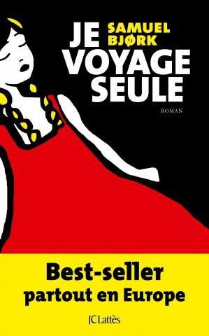 """Samuel Bjork """"Je voyage seule"""" Editions Lattès, 512p, 20€"""
