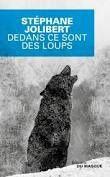 """Stéphane JOLIBERT """"Dedans se sont des loups"""" Editions du Masque, 288 pages, 19€"""