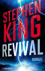 "Stephen KING ""Revival"" Editions Albin Michel, 448p, 23.50€"