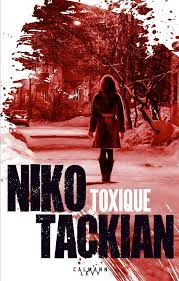 "Niko TACKIAN ""Toxique, Editions Calmann-Levy, 18.90€"
