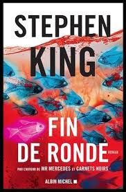 "Stephen KING ""Fin de ronde"" Editions Albin Michel, 430p, 22.50€"