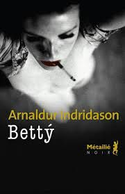 Arnaldur Indridason &quot&#x3B;BETTY&quot&#x3B;