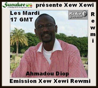 Radio Sunuker présente Emission «Xew Xewi Rewmi» avec Ahmadou Diop du 9 Septembre 2014