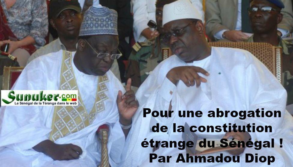 Chronique : pour une abrogation de la constitution étrange du Sénégal ! Par Ahmadou Diop