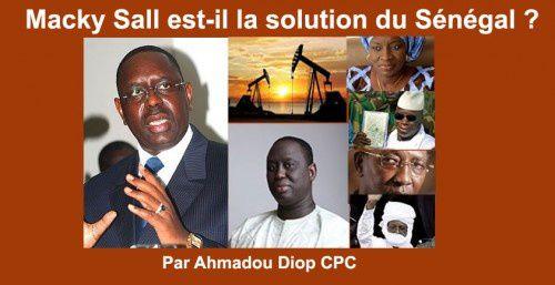 Chronique : Macky Sall est-il la solution du Sénégal ? Par Ahmadou Diop CPC