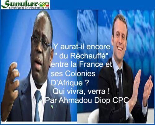 Emission Xew Xewi Rewmi du mardi 16 Mai 2017 avec Ahmadou Diop: Y aura-t-il encore « du Réchauffé » entre la France et ses Colonies d'Afrique ? Qui vivra, verra !