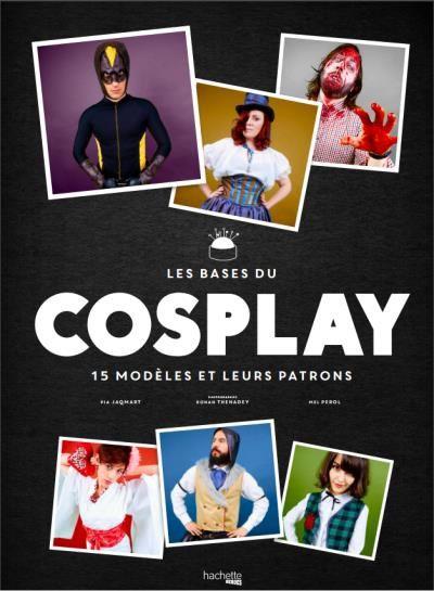 """""""Les bases du cosplay"""" hachette édité"""
