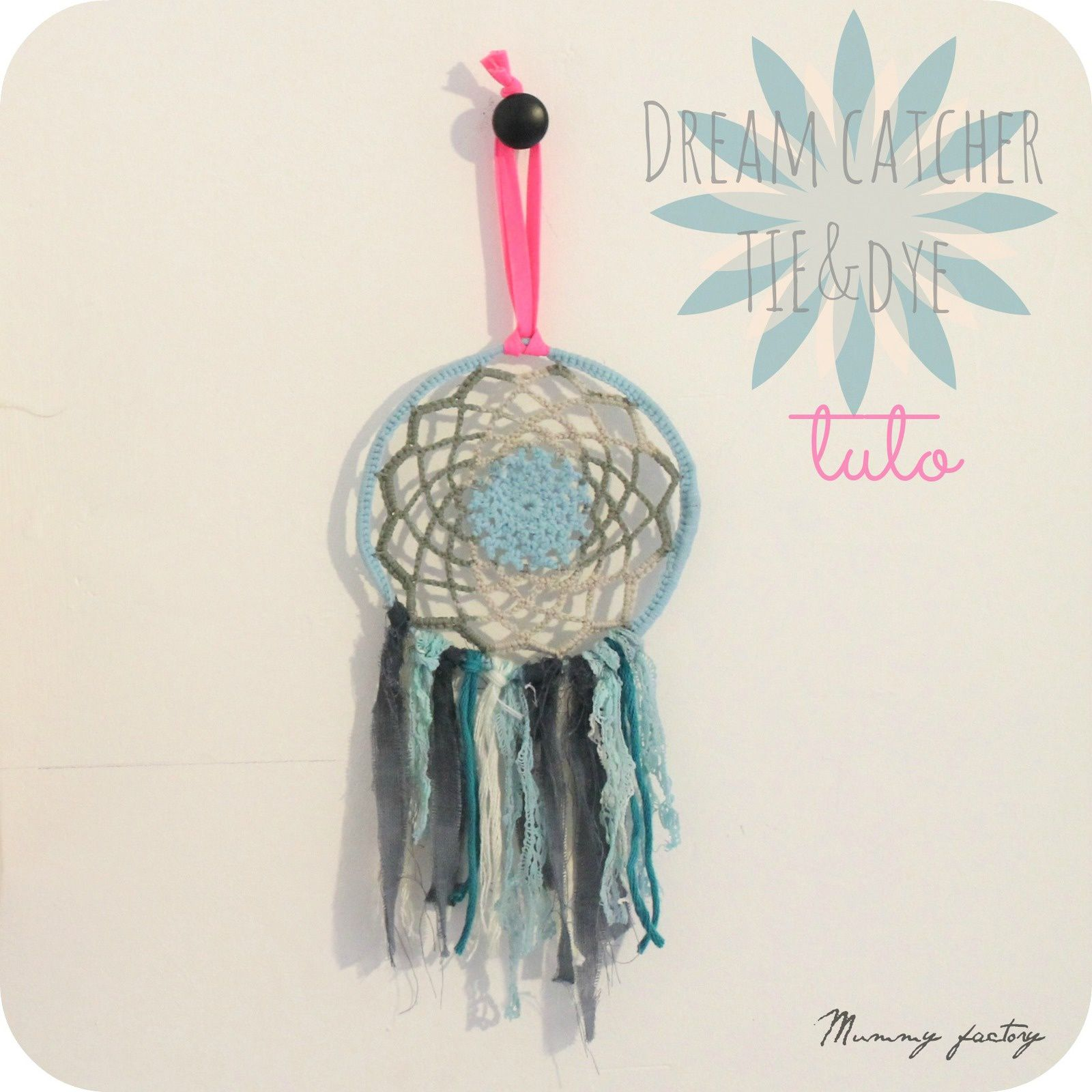 Dreamcatcher tie dye tuto diy mummy factory - Tuto tie and dye ...