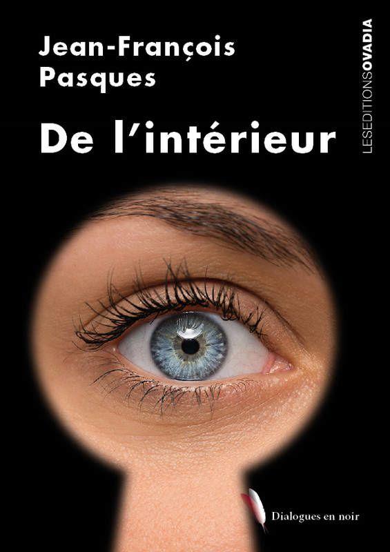 De l'intérieur de Jean-François Pasques (Ovadia éditions)