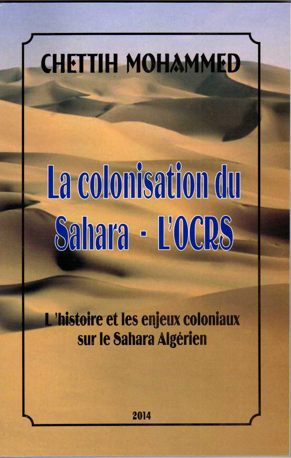 La colonisation du Sahara ..... L'OCRS