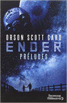 &quot&#x3B;Ender - Préludes&quot&#x3B; - Orson Scott Card