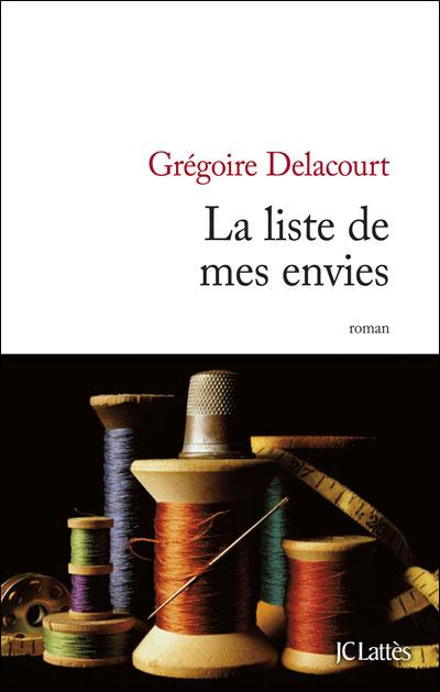 La liste de mes envies : Grégoire Delacourt, tout court