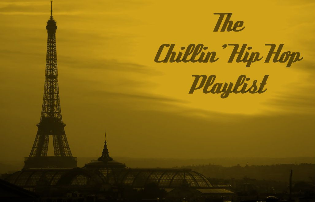 My Playlist : Chillin' with Hip Hop