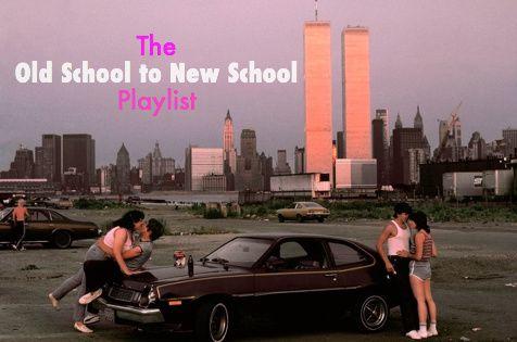 The Old School to New School Playlist