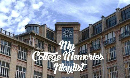 My College Memories Playlist. Part 1